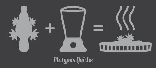 platypus quiche